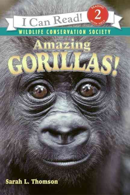 Amazing Gorillas! By Thomson, Sarah L.
