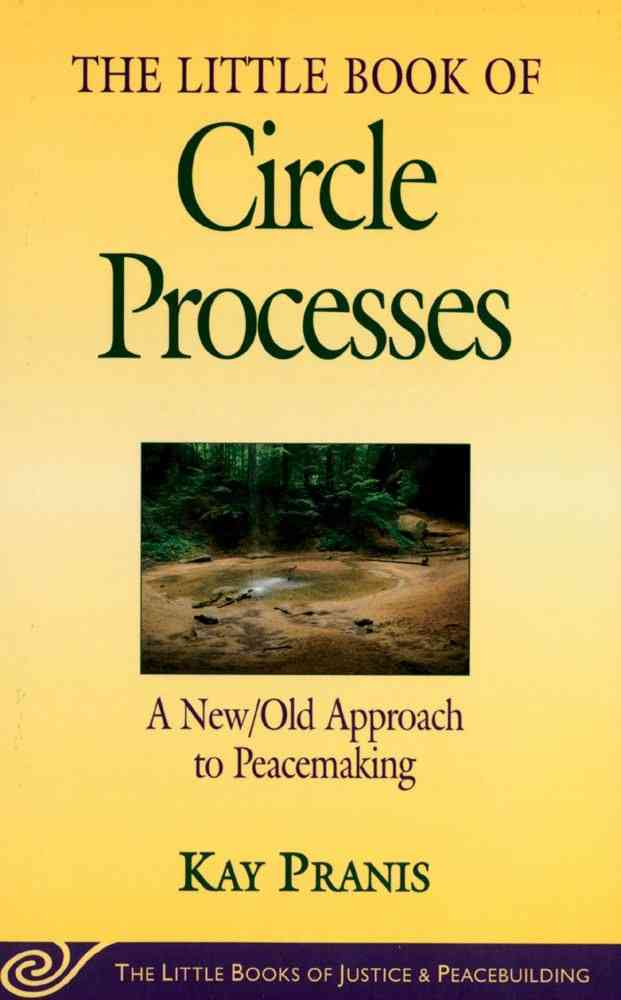 The Little Book Of Circle Processes By Pranis, Kay